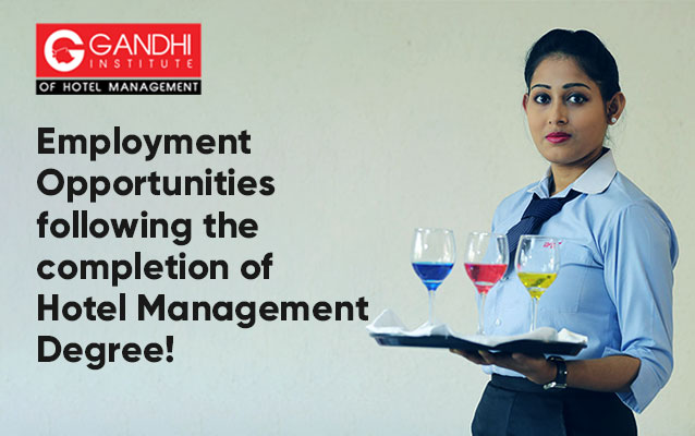 Employment Opportunities following the completion of Hotel Management Degree!